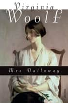 Mrs. Dalloway / Mrs Dalloway (Neuübersetzung) ebook by Virginia Woolf, Kai Kilian