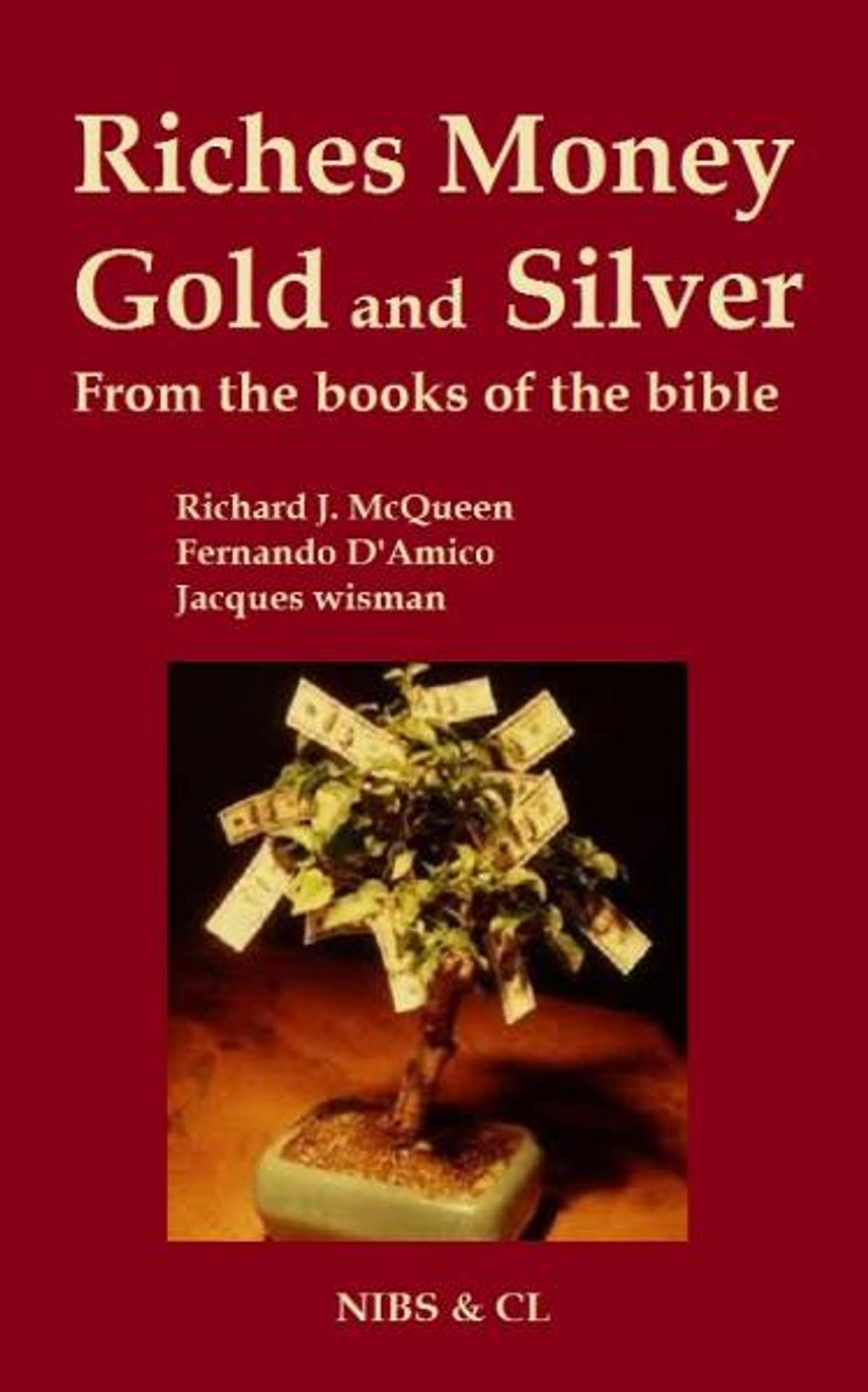 Riches, Money, Gold and Silver (From the books of the Bible)