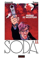 Soda – tome 11 - PRIERES ET BALISTIQUE ebook by Tome,Tome,Philippe Tome