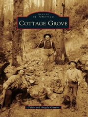 Cottage Grove ebook by Caleb Garvin, Angela Garvin