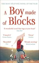 A Boy Made of Blocks - The most uplifting novel of 2017 ebook by Keith Stuart