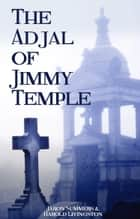 The Adjal of Jimmy Temple ebook by Jaron Summers,Harold Livingston