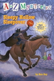 A to Z Mysteries Super Edition #4: Sleepy Hollow Sleepover ebook by Ron Roy,John Steven Gurney