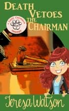 Death Vetoes The Chairman - Lizzie Crenshaw Mystery, #7 ebook by