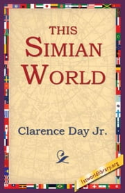 This Simian World ebook by Day Jr., Clarence