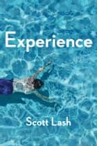 Experience - New Foundations for the Human Sciences ebook by Scott Lash