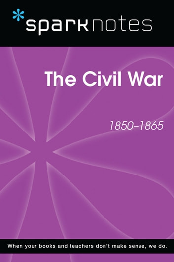 The Civil War (SparkNotes History Note) ebook by SparkNotes