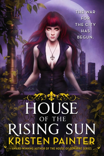 House of the Rising Sun ebook by Kristen Painter