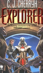 Explorer - Book Six of Foreigner ebook by C. J. Cherryh