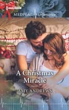 A Christmas Miracle ebook by Amy Andrews