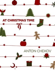 At Christmas Time ebook by Anton Chekhov
