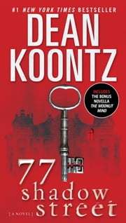 77 Shadow Street (with bonus novella The Moonlit Mind) - A Novel ebook by Dean Koontz