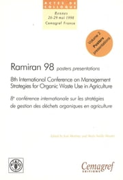 Ramiran 98. Proceedings of the 8th International Conference on Management Strategies for Organic Waste in Agriculture - Vol. 2: Proceedings of the poster presentations ebook by José Martinez,Marie-Noëlle Maudet