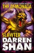 Slawter (The Demonata, Book 3) ebook by Darren Shan