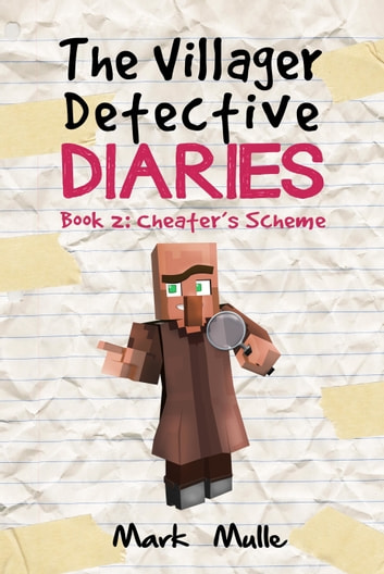 The Villager Detective Diaries, Book 2: Cheater's Scheme ebook by Mark Mulle