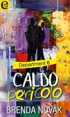 Caldo pericolo (eLit) ebook by Brenda Novak