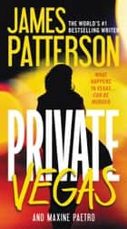 Private Vegas eBook by James Patterson, Maxine Paetro