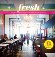 Fresh - New Vegetarian and Vegan Recipes from the Award-winning Fresh Restaurants ebook by Ruth Tal,Jennifer Houston