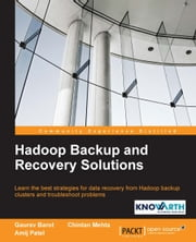 Hadoop Backup and Recovery Solutions ebook by Gaurav Barot,Chintan Mehta,Amij Patel
