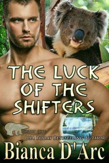 The Luck of the Shifters ebook by Bianca D'Arc