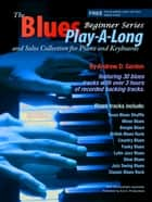 Blues Play-a-Long and Solos Collection for Piano/Keyboards Beginner Series ebook by Andrew D. Gordon
