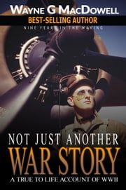 Not Just Another War Story ebook by MacDowell, Wayne G