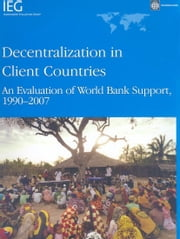 Decentralization in Client Countries ebook by Bank, World