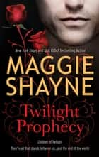 Twilight Prophecy ebook by