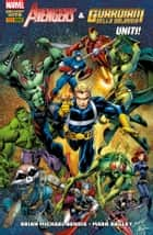 Avengers & I Guardiani Della Galassia: Uniti! (Marvel Collection) ebook by Brian Michael Bendis, Mark Bagley, Fabio Gamberini