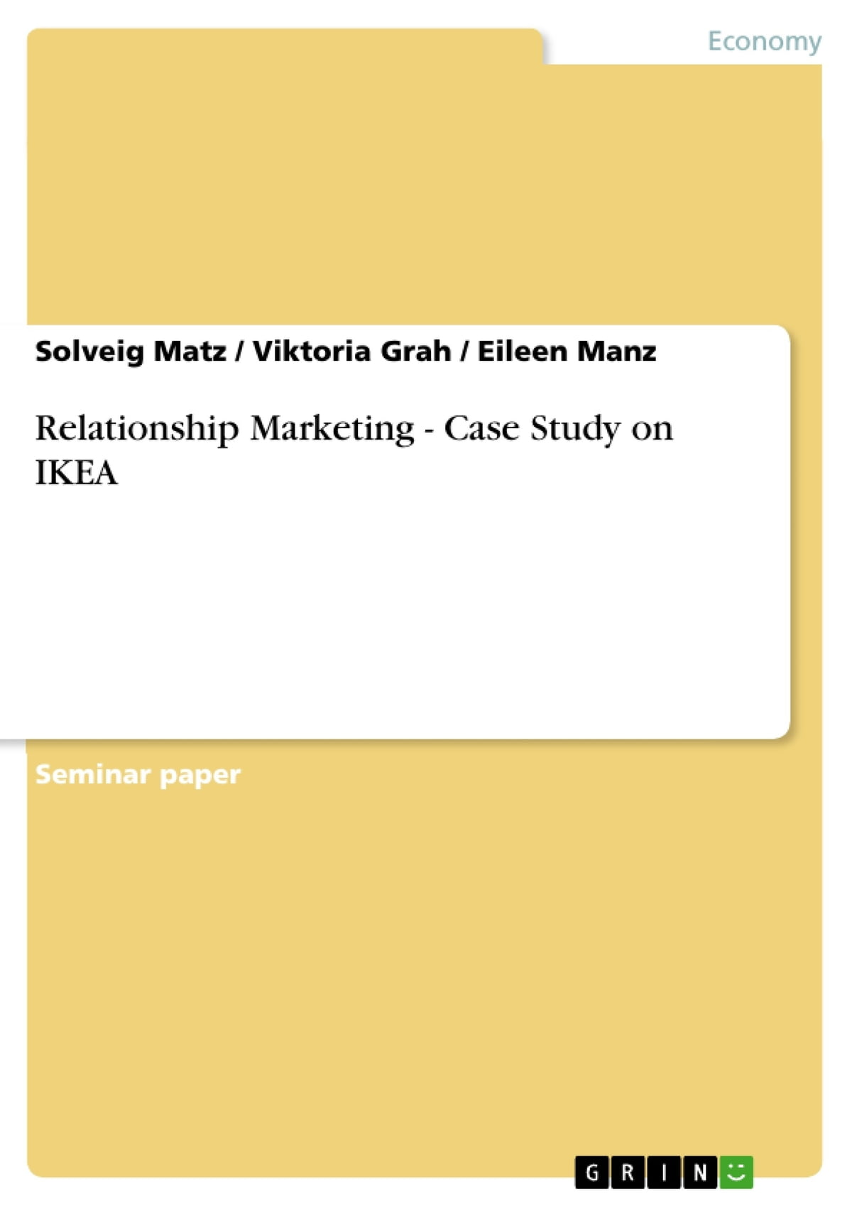Relationship Marketing - Case Study on IKEA eBook by Solveig Matz ...