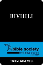Bivhili (1936 Translation) - Tshivenda Bible ebook by Bible Society of South Africa