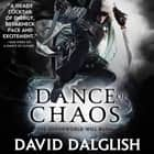 A Dance of Chaos audiobook by David Dalglish