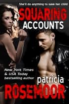 Squaring Accounts (Quid Pro Quo 2) ebook by Patricia Rosemoor