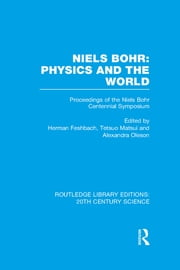Niels Bohr: Physics and the World ebook by Herman Feshbach,Tetsuo Matsui,Alexandra Oleson