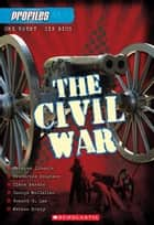 Profiles #1: The Civil War ebook by Aaron Rosenberg,Scholastic