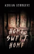 Home Sweet Home ebook by