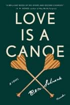 Love Is a Canoe ebook by Ben Schrank