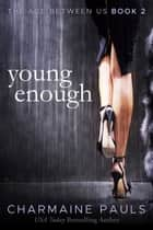 Young Enough ebook by Charmaine Pauls