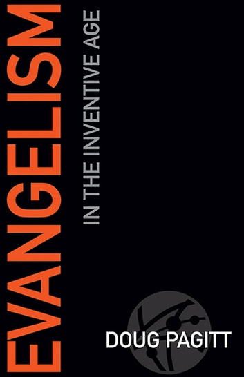 Evangelism in the Inventive Age ebook by Doug Pagitt