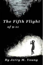 The Fifth Flight of 9-11 ebook by Jerry M. Young
