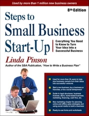 Steps to Small Business Start-Up - Everything You Need to Know to Turn Your Idea Into a Successful Business ebook by Linda Pinson