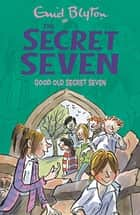 Good Old Secret Seven - Book 12 ebook by Enid Blyton