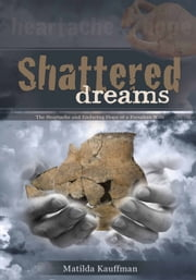 Shattered Dreams ebook by Kauffman, Matilda
