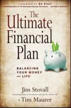 The Ultimate Financial Plan - Balancing Your Money and Life ebook by Jim Stovall, Tim Maurer