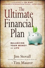 The Ultimate Financial Plan - Balancing Your Money and Life ebook by Jim Stovall,Tim Maurer