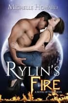 Rylin's Fire ebook door Michelle Howard
