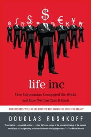 Life Inc. - How the World Became a Corporation and How to Take It Back ebook by Douglas Rushkoff