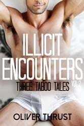 Illicit Encounters Vol. Two ebook by Oliver Thrust