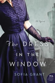 The Dress in the Window - A Novel ebook by Sofia Grant