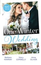 One Winter Wedding/Bridesmaid Says, 'I Do!'/Once Upon a Wedding/The Morning After The Wedding Before ebook by